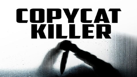 COPYCAT KILLER
